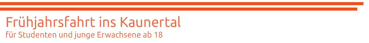 VorlageHeaderFahrten__orange_Frühjahrsfahrt-Kaunertal